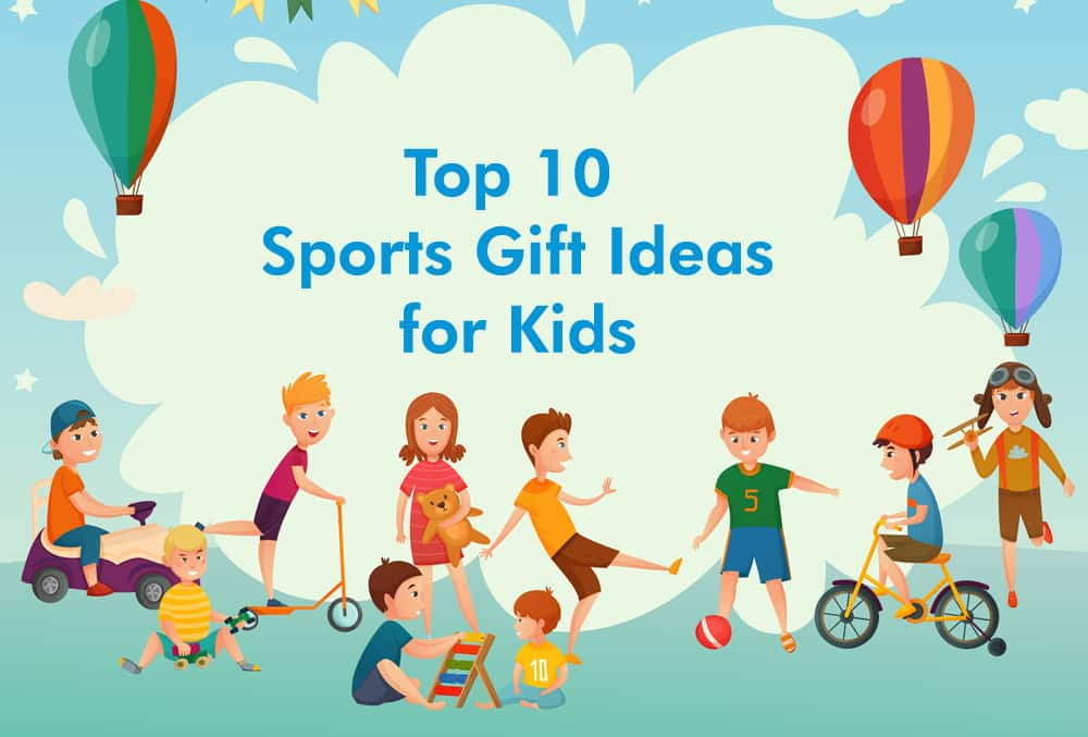Top 10 Sports Gift Ideas for Kids