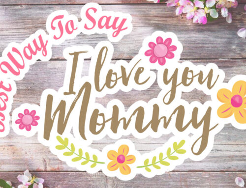"""Best Way to Say """"I Love You Mom"""" with These Gift Ideas at Mother's Day and Mother's Birthday"""