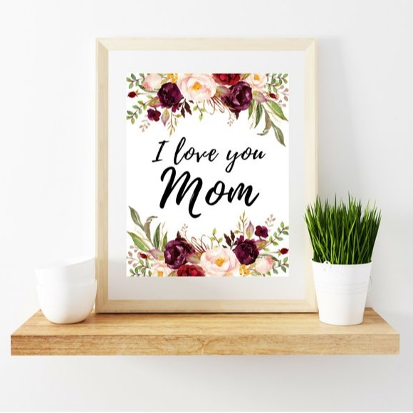 I love you Mom Printable Mothers day Presents